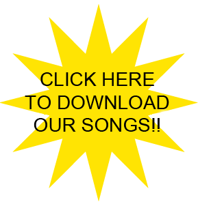 CLICK HERE TO DOWNLOAD OUR SONGS